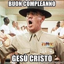Cristo Meme - buon compleanno gesù cristo sgt hartman outstanding meme generator