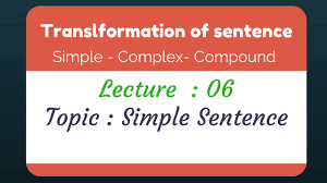 Simple Complex And Compound Sentences Worksheet Transformation Of Sentence Simple Sentence Youtube