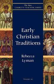 early christian traditions new church s teaching series kindle