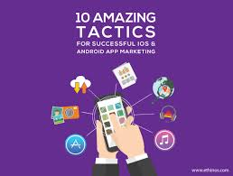 android app marketing 10 amazing tactics for successful ios android app marketing