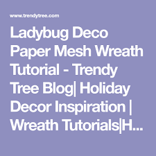 deco paper mesh ladybug deco paper mesh wreath tutorial paper mesh mesh wreath