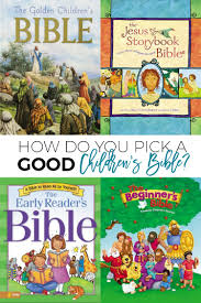 how do you pick out a good children u0027s bible simple moments stick