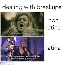 Dating A Latina Meme - these memes sum up how unfazed latinas are after a breakup memes