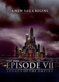 fan made star wars episode 7 legacy of the empire poster u2014 harry