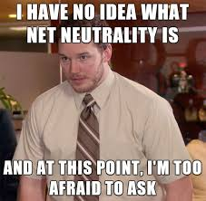 What Now Meme - net neutrality might be gone but at least we have these memes
