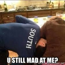 U Still Mad Meme - hey you still mad meme generator