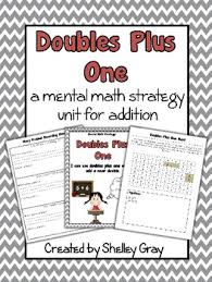 doubles plus one a mental math strategy unit by shelley gray tpt
