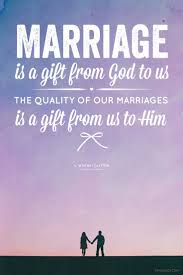 wedding quotes religious quotes about marriage is a gift from god to us the quality