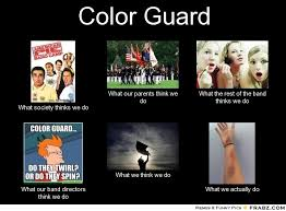 Color Guard Memes - color guard what people think i do what i really do know