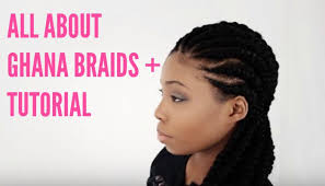 ghana weaving hair style all about ghana braids see this 4 minute tutorial