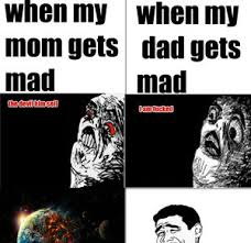 Mad Mom Meme - when my mom and dad get mad by k5ve meme center