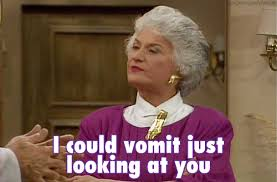 Meme Disgusted - disgusted the golden girls gif find share on giphy