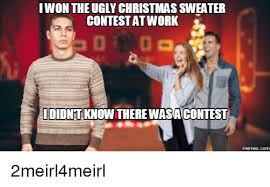 Christmas Sweater Meme - iwon the ugly christmas sweater contest at work ididntknow