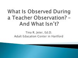 what is observed during a observation and what isn t