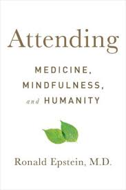 Barnes And Noble Lloyd Center Attending Medicine Mindfulness And Humanity By Ronald Epstein