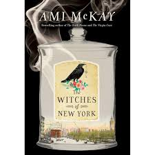 Halloween Poems About Witches The Witches Of New York By Ami Mckay