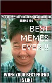 Best Of Memes - best memes ever most hilarious internet memes of all time a