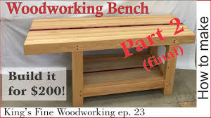 23 how to make an extreme woodworking bench for under 200 part