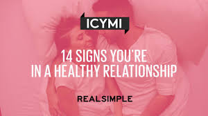 14 signs you u0027re in a healthy relationship real simple