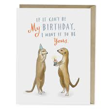 if it can t be my birthday card emily mcdowell studio