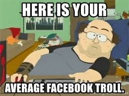 Facebook Troll Meme - here is your average facebook troll south park wow guy meme