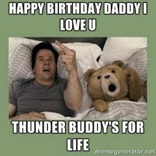 Dad Memes - ted dad happy birthday meme 2happybirthday