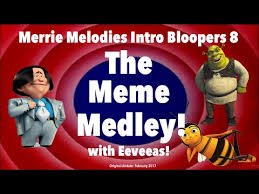 Meme Medley - merrie melodies intro bloopers 8 the meme medley youtube