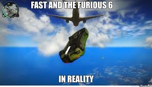 Fast And Furious 6 Meme - if fast and the furious was real by raar meme center