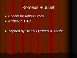 theme of romeo and juliet and pyramus and thisbe romeo juliet the timeline romeus juliet a poem by arthur brook