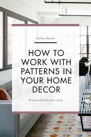 How To Home Decor How To Work With Patterns In Your Home Decor Wonder Forest