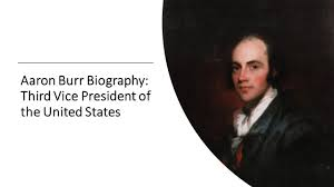 aaron burr aaron burr biography third vice president of the united states