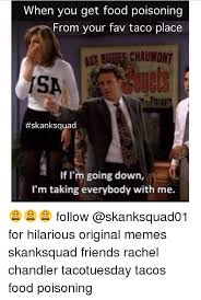 Skank Meme - when you get food poisoning from your fav taco place skank squad