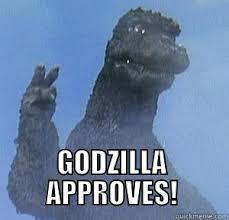 Godzilla Meme - godzilla approves quickmeme gojira pinterest godzilla king