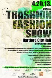 4 20 13 3rd annual trashion fashion show at hartford city hall in