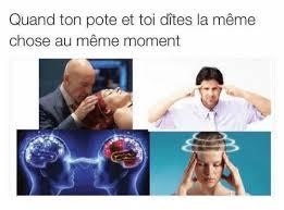 Meme Chose - quand ton pote et toi artes la meme chose au meme moment av meme