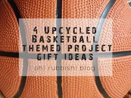 basketball gift basket basketball upcycled projects basketball gift ideas fathers