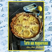 cuisiner les maquereaux tarte aux maquereaux au vin blanc cuisine du placard les