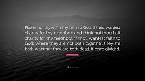 francis quarles quote u201cflatter not thyself in thy faith to god