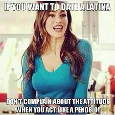 Dating A Latina Meme - if you want to date a latina pictures photos and images for