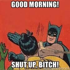 Funny Morning Memes - 30 funny good morning memes