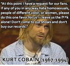 Kurt Meme - kurt cobain don t come to our shows and don t buy our records