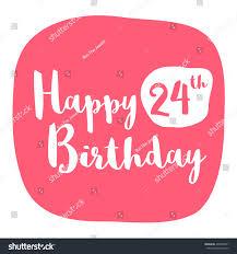 happy 24th birthday card brush lettering stock vector 405896281