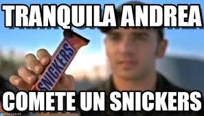Meme Andrea - tranquila andrea snickers meme on memegen