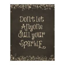 Sparkle Wall Decor Dull Your Sparkle Art U0026 Framed Artwork Zazzle