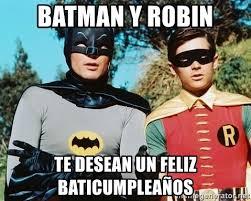 Memes De Batman Y Robin - batman y robin te desean un feliz baticumplea繿os batman meme