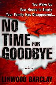 no time for goodbye no time for goodbye 1 by linwood barclay