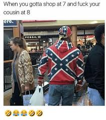 Redneck Cousin Meme - 25 best memes about fucking your cousin fucking your cousin