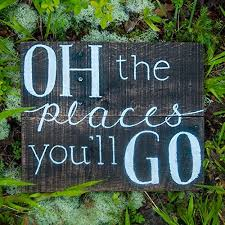oh the places you ll go graduation gift oh the places you ll go graduation gift motivational sign