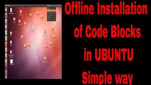 offline installation of code blocks on ubuntu offline