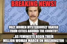 Ugly Woman Meme - breaking news ugly women mysteriously vanish from cities around